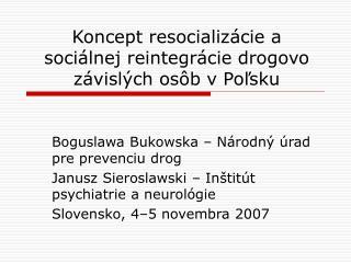 Koncept resocializácie a  soci á l nej  reintegr ácie drogovo závislých osôb v Poľsku