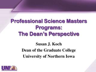 Professional Science Masters Programs: The Dean's Perspective