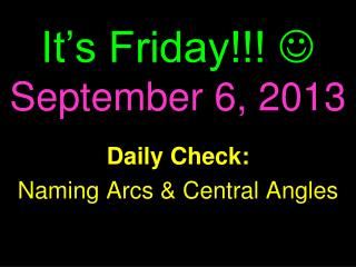 It's Friday!!!   September 6, 2013
