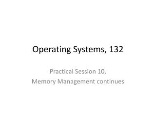 Operating Systems,  132
