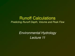 Runoff Calculations Predicting Runoff Depth, Volume and Peak Flow
