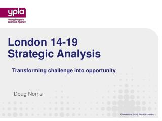 London 14-19 Strategic Analysis