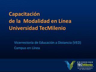 Capacitación  de la  Modalidad en Línea  Universidad TecMilenio