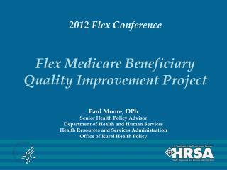 2012 Flex Conference Flex Medicare Beneficiary Quality Improvement Project