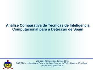 Análise Comparativa de Técnicas de Inteligência Computacional para a Detecção de Spam