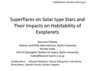 Superflares on Solar type Stars and Their Impacts on Habitability of  Exoplanets