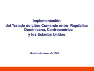 Implementación  del Tratado de Libre Comercio entre  República Dominicana, Centroamérica