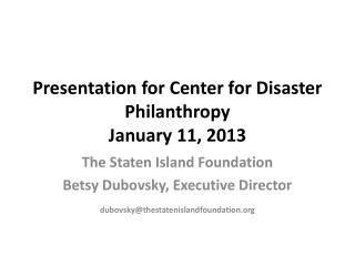 Presentation for Center for Disaster Philanthropy January 11, 2013