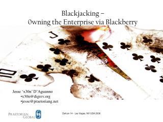 Blackjacking – 0wning the Enterprise via Blackberry