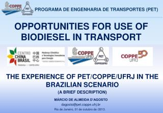 OPPORTUNITIES FOR USE OF BIODIESEL IN TRANSPORT
