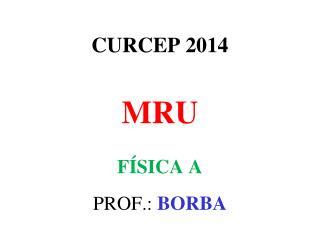 CURCEP 2014 MRU FÍSICA A