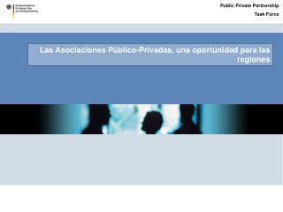 Las Asociaciones Público-Privadas, una oportunidad para las regiones