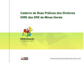 Caderno de Boas Pr ticas dos Diretores DIRE das SRE de Minas Gerais