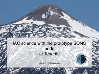 IAC science with the prototype SONG node  at Tenerife Katrien Uytterhoeven