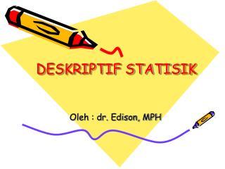 DESKRIPTIF STATIS IK