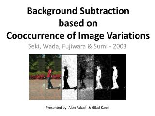 Background Subtraction based on Cooccurrence of Image Variations