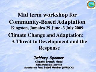 Jeffery Spooner Climate Branch Head Meteorological Service Adaptation Fund Board Member (GRULCA)