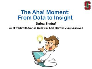 The Aha! Moment:  From  Data to Insight