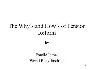 The Why's and How's of Pension Reform