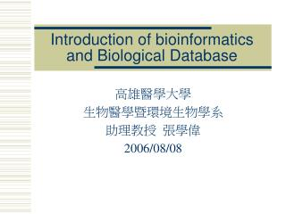 Introduction of bioinformatics and Biological Database