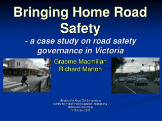 Bringing Home Road Safety - a case study on road safety governance in Victoria