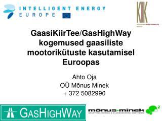 GaasiKiirTee/GasHighWay kogemused gaasiliste mootorikütuste kasutamisel Euroopas