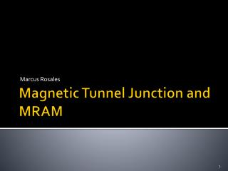 Magnetic Tunnel Junction and MRAM