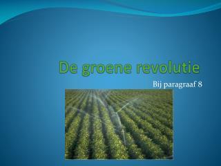 De groene revolutie