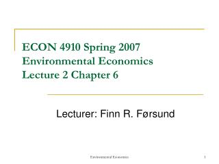 ECON 4910 Spring 2007  Environmental Economics  Lecture 2 Chapter 6