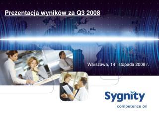 Prezentacja wyników za Q3 2008
