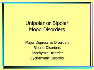 Unipolar or Bipolar Mood Disorders