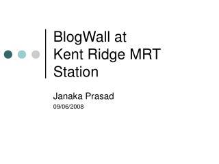 BlogWall at  Kent Ridge MRT Station