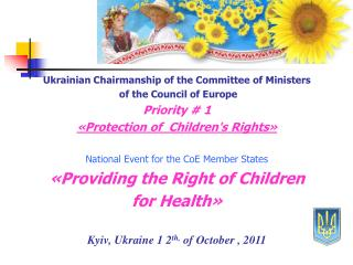Ukrainian Chairmanship of the Committee of Ministers  of the Council of Europe Priority # 1
