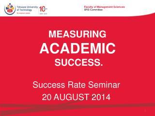Measuring academic  success.
