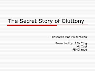 The Secret Story of Gluttony
