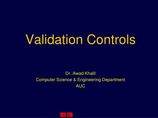 Validation Controls Dr. Awad Khalil Computer Science & Engineering Department AUC