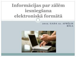 Informācijas par zālēm iesniegšana elektroniskāformātā