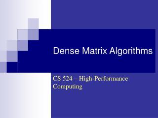 Dense Matrix Algorithms
