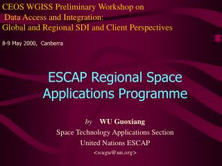 ESCAP Regional Space Applications Programme by     WU Guoxiang