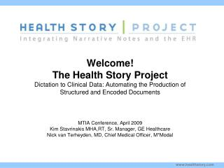 Welcome The Health Story Project Dictation to Clinical Data: Automating the Production of  Structured and Encoded Docume