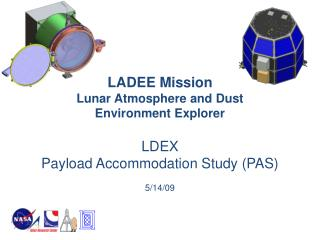 LADEE Mission Lunar Atmosphere and Dust  Environment Explorer LDEX