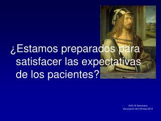 ¿Estamos preparados para satisfacer las expectativas de los pacientes?
