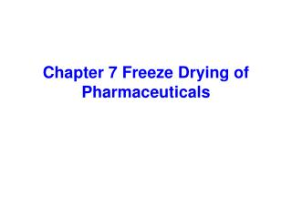 Chapter 7 Freeze Drying of Pharmaceuticals