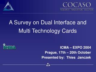 A Survey on Dual Interface and Multi Technology Cards
