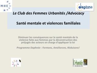 Le Club des Femmes Urbanités / Advocacy Santé mentale et violences familiales