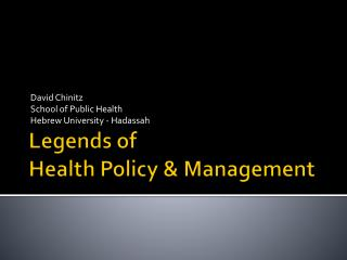 Legends of  Health Policy & Management