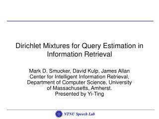 Dirichlet Mixtures for Query Estimation in Information Retrieval