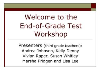 Welcome to the  End-of-Grade Test Workshop