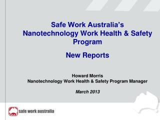 Safe Work Australia�s Nanotechnology Work Health & Safety Program   New Reports