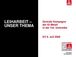 Zentrale Kampagne der IG Metall in der Vst. Unterelbe DV 9. Juli 2008